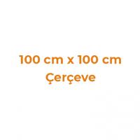 100 cm x 100 cm Çerçeveler
