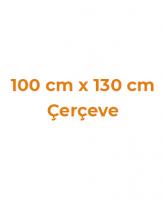 100 cm x 130 cm Çerçeveler