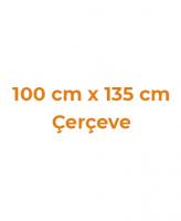 100 cm x 135 cm Çerçeveler