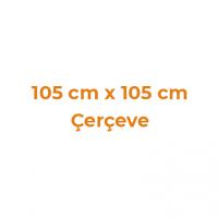 105 cm x 105 cm Çerçeveler
