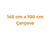 145 cm x 100 cm Çerçeveler