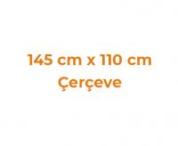 145 cm x 110 cm Çerçeveler