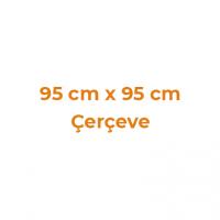 95 cm x 95 cm Çerçeveler